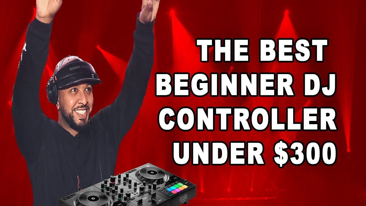 The Best DJ Controller for under $300 in 2021