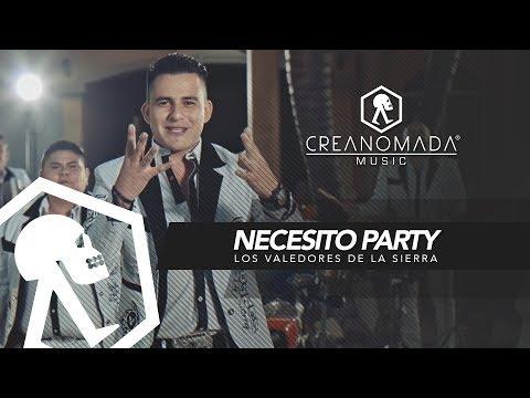 Los Valedores De La Sierra - Necesito Party  (Vídeo Oficial)