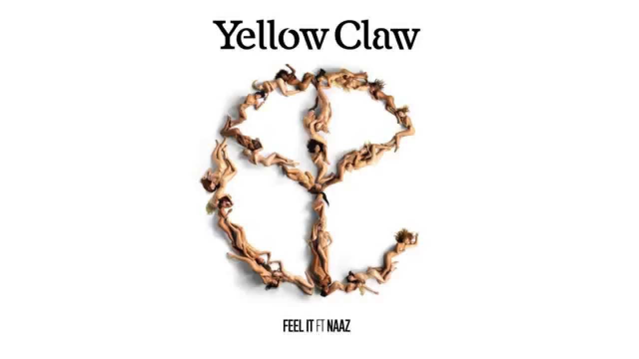 Yellow claw feel it ft naaz youtube stopboris Gallery
