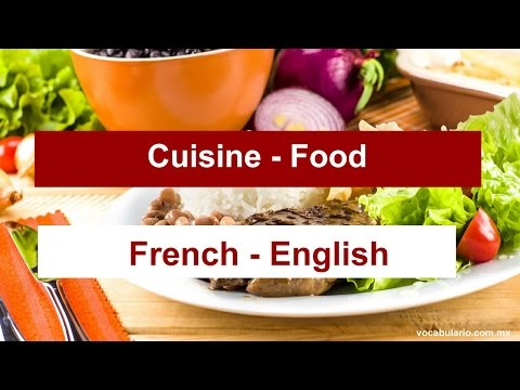 FOOD In French, Learn How To Pronounce Correctly The Most Common Words In French Cuisine