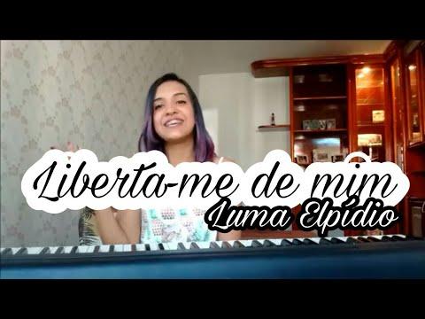 Liberta-me de mim | Luma Elpídio (COVER |...