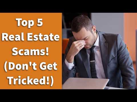 Top 5 Real Estate Scams! (Don't Get Tricked!)