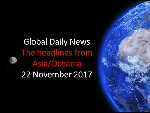 News Headlines from Asia and Oceania - 22 November 2017