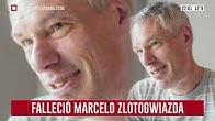 Falleció nuestro compañero Marcelo Zlotogwiazda: así lo recordó Gustavo Sylvestre