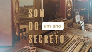 Som do Secreto // Um Ano!