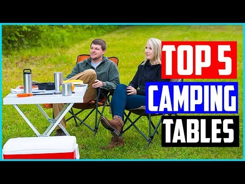 The 5 Best Camping Tables In 2019