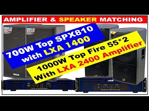 1000watt Top Fire 55 with LXA 2400 amplifier | 700W Top SPX810 with LXA 1400| Matching