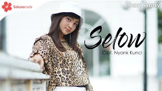 Jihan Audy - Selow [OFFICIAL M/V]