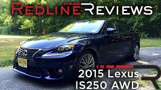 2015 Lexus IS250 AWD – Redline: Review