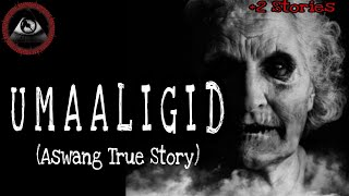 UMAALIGID (ASWANG TRUE STORY) | TAGALOG HORROR STORY | MALIKMATA