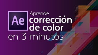 Tutorial After Effects: Correción color en 3 min