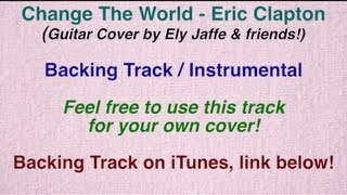"""Change the World"" - Eric Clapton - Backing Track / Instrumental (Cover by Ely Jaffe) on iTunes"