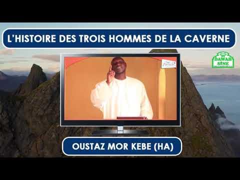 L'histoire des trois hommes de la caverne || Oustaz Mor KEBE (HA)
