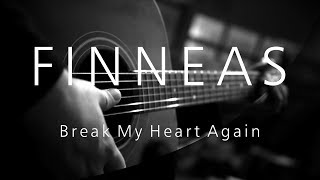 Finneas - Break My Heart Again ( Acoustic Karaoke )