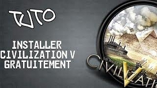 Tuto 100% FR Comment télécharger et installer Civilization V (Gratuit)