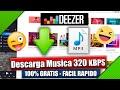Descargar Musica - GRATIS ORIGINAL | Deezer Maxima Calidad 320 KB | NO Funciona 2017 ✓