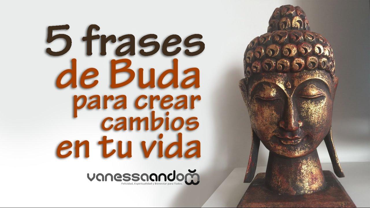 Fraces De Vida: 5 Frases De Buda Para Crear Cambios En Tu Vida