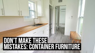 Don't Make These Mistakes! | Container/ Tiny Home Furniture