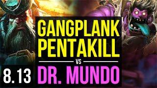 GANGPLANK vs DR. MUNDO (TOP) ~ Pentakill, KDA 7/1/9, Godlike ~ Korea Master ~ Patch 8.13