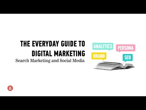 The Everyday Guide to Digital Marketing: Search Marketing and Social Media