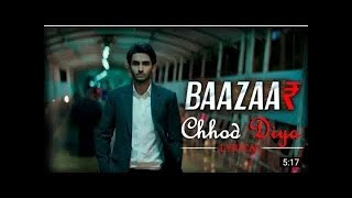 Arijit Singh   Chhod Diya   Bazaar Movie   Lyrical Full Song VuDuSrYigTk