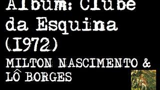 Clube da Esquina (1972) - Milton Nascimento & Lô Borges [ÁLBUM COMPLETO, HD]
