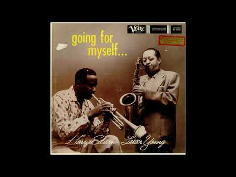 Lester Young & Harry Sweets Edison -  Going For Myself  ( Full Album )