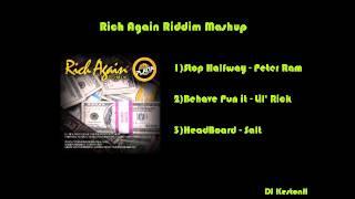 Rich Again Riddim Mashup  Cropover 2013 Peter Ram, Lil