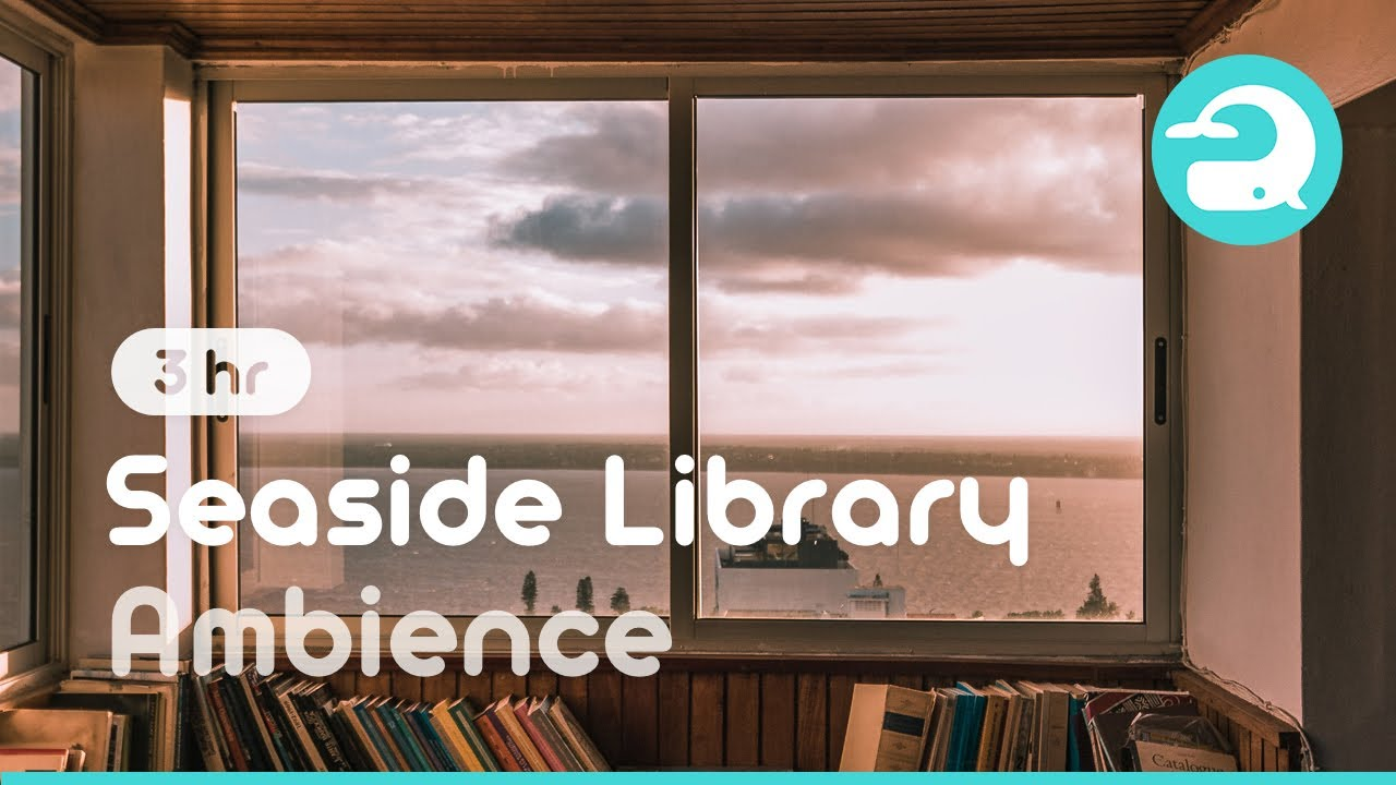 Seaside Library Ambience Sounds for Study #268