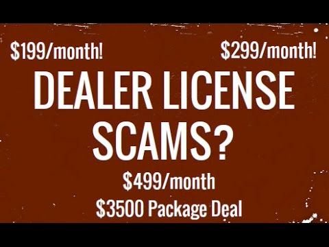 Dealer License Scams?