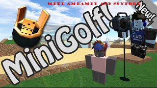 Roblox: Mini Golf: First time playing and meet Ambamby and Snyfort