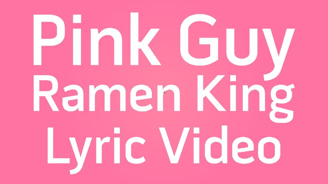 Pink Guy Ramen King