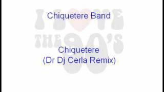 Chiquetere Band - Chiquetere (Remix)