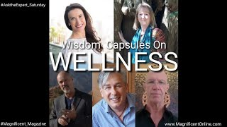 Wisdom Capsules on Wellness from Worldwide Experts!