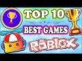 TOP 10 BEST ROBLOX GAMES 2018