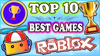 TOP 10 BEST ROBLOX GAMES 2018