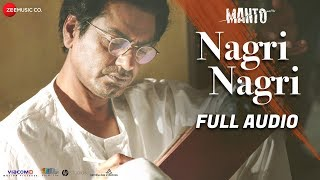 Nagri Nagri - Full Audio | Sneha Khanwalkar ft. Shankar Mahadevan | Manto | Nawazuddin Siddiqui