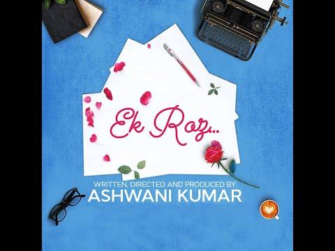 """Ek Roz"" - Story Of A Storywriter (Directed By Ashwani Kumar)"