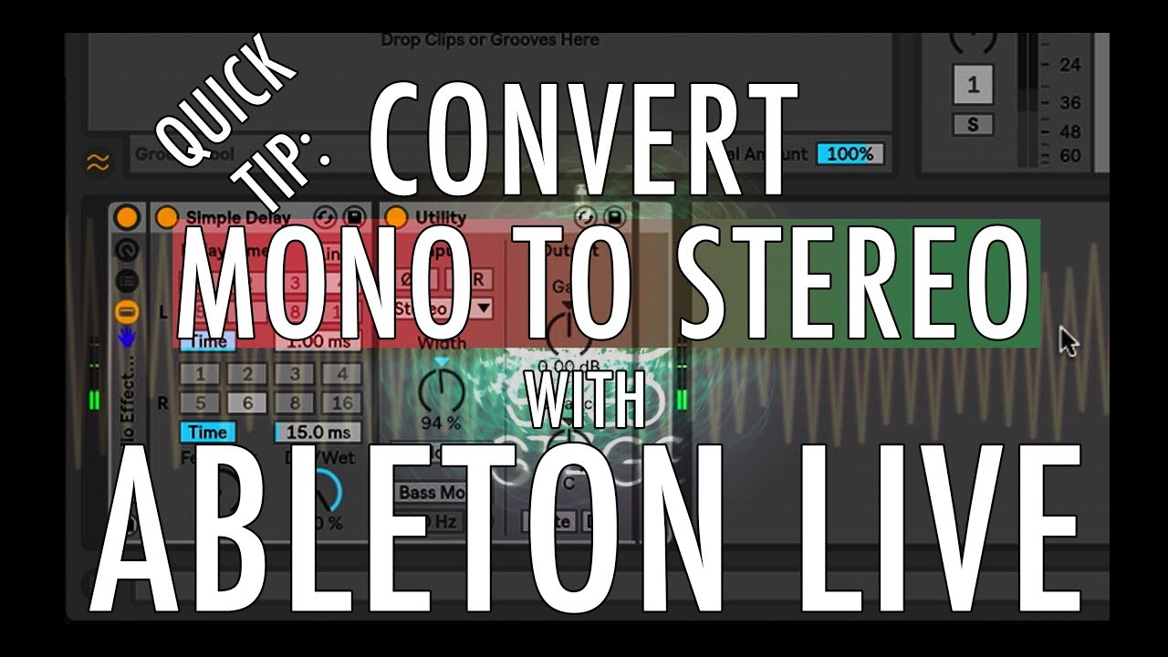 Quick Tip Turn Mono To Stereo In Ableton Live Youtube Synthesizer