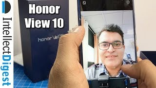 Honor View 10 India Unboxing And Hands On | Intellect Digest