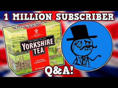 YORKSHIRE TEA IS A PERFECTLY BALANCED SPONSOR WITH NO EXPLOITS - 1 Million Subscriber Q&A #Ad