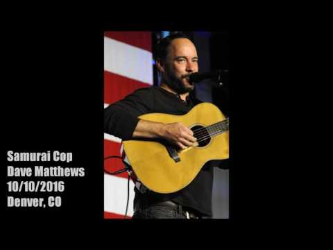 Samurai Cop Oh Joy Begin  101016  Dave Matthews solo  Get Out the Vote  Denver, CO