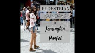 PEDESTRIAN SUNDAYS X KENSINGTON MARKET in Toronto
