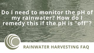 Do I Need To Monitor PH in My Rainwater Harvesting System?