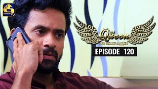 Queen Episode 120 || ''ක්වීන්'' ||  22nd January 2020 Thumbnail