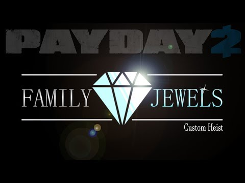 Family Jewels custom heist (Payday 2 One Down)