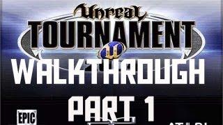 Unreal Tournament 2004 - Walkthrough Part 1