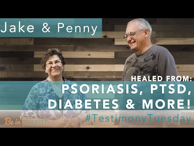 Psoriasis Disappeared, PTSD Gone, Diabetes Healed! - Jake & Penny #testimonytuesday