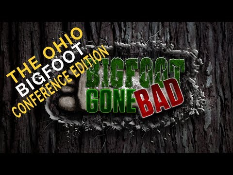 Bigfoot Gone Bad: The Ohio Bigfoot Conference Edition