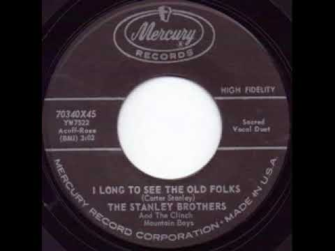 I Long To See The Old Folks - The Stanley Brothers